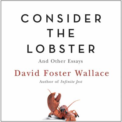 Consider the Lobster: And Other Essays 9781594830990