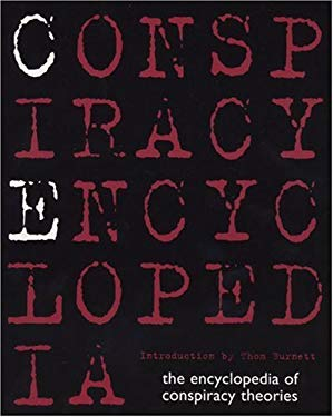 Conspiracy Encyclopedia: The Encyclopedia of Conspiracy Theories 9781596091566