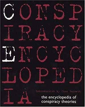 Conspiracy Encyclopedia: The Encyclopedia of Conspiracy Theories