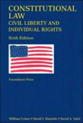 Constitutional Law: Civil Liberty and Individual Rights 9781599411705