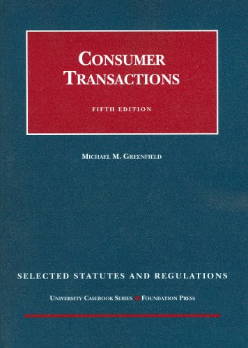 Consumer Transactions: Selected Statutes and Regulations 9781599413686