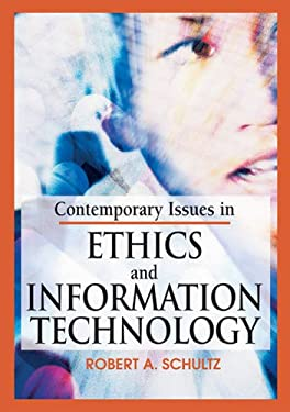 Contemporary Issues in Ethics and Information Technology 9781591407799