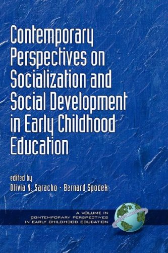 Contemporary Perspectives on Socialization and Social Development in Early Childhood Education (Hc) 9781593116347