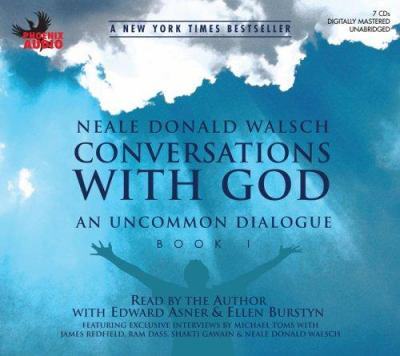 Conversations with God: An Uncommon Dialogue: Book 1