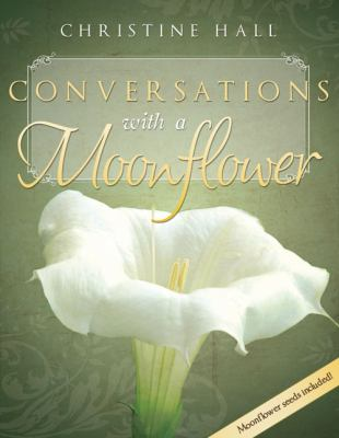 Conversations with a Moonflower 9781599557953
