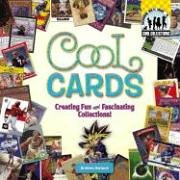 Cool Cards: Creating Fun and Fascinating Collections! 9781596797734
