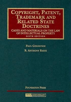 Copyright, Patent, Trademark and Related State Doctrines: Cases and Materials on the Law of Intellectual Property 9781599411392