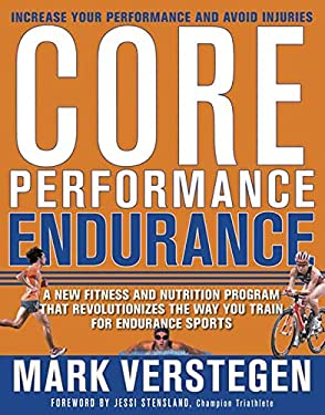 Core Performance Endurance: A New Fitness and Nutrition Program That Revolutionizes the Way You Train for Endurance Sports 9781594863523