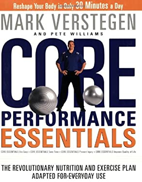 Core Performance Essentials: The Revolutionary Nutrition and Exercise Plan Adapted for Everyday Use 9781594866272
