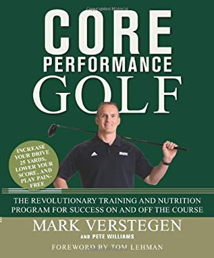 Core Performance Golf: The Revolutionary Training and Nutrition Program for Success on and Off the Course 9781594866043