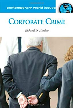 Corporate Crime: A Reference Handbook 9781598840858