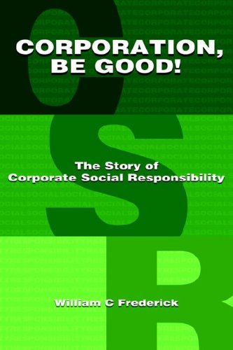 Corporation Be Good! the Story of Corporate Social Responsibility 9781598581034