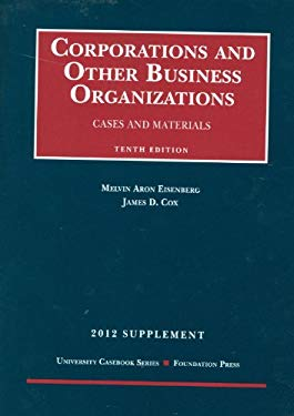 Corporations and Other Business Organizations, Cases and Materials, 10th, 2012 Supplement 9781599419442