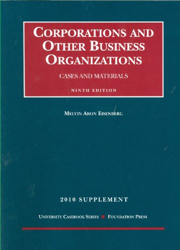 Corporations and Other Business Organizations, Cases and Materials, 9th, 2010 Supplement 9781599418537