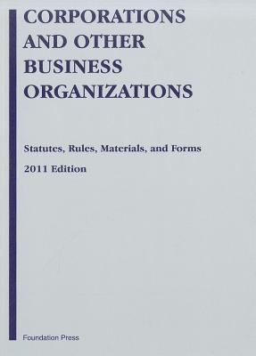 Corporations and Other Business Organizations: Statutes, Rules, Materials and Forms 9781599419466