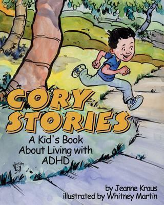 Cory Stories: A Kid's Book about Living with ADHD 9781591471486