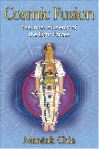 Cosmic Fusion: The Inner Alchemy of the Eight Forces 9781594771064