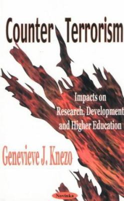 Counter Terrorism: Impacts on Research, Development and Higher Education 9781590334003