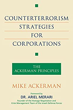 Counterterrorism Strategies for Corporations: The Ackerman Principles 9781591026549