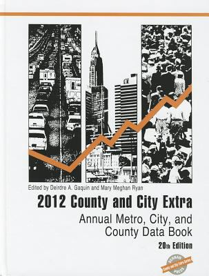 County and City Extra 2012: Annual Metro, City, and County Data Book 9781598885262