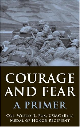 Courage and Fear: A Primer 9781597971195
