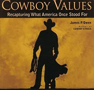 Cowboy Values: Recapturing What America Once Stood for 9781599212715
