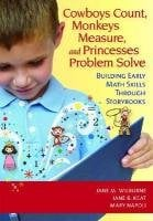 Cowboys Count, Monkeys Measure, and Princesses Problem Solve: Building Early Math Skills Through Storybooks 9781598571066
