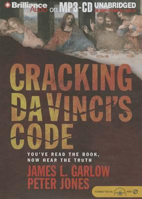 Cracking Da Vinci's Code: You've Read the Book, Now Hear the Truth