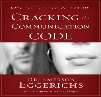 Cracking the Communication Code: Love for Her Respect for Him 9781591455837