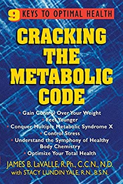 Cracking the Metabolic Code: 9 Keys to Optimal Health 9781591200116