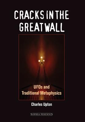 Cracks in the Great Wall: UFOs and Traditional Metaphysics 9781597310208