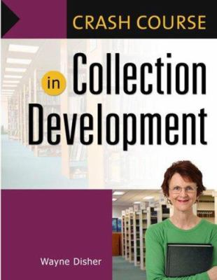 Crash Course in Collection Development 9781591585596