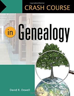Crash Course in Genealogy 9781598849394