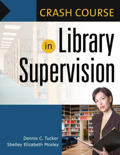 Crash Course in Library Supervision: Meeting the Key Players 9781591585640