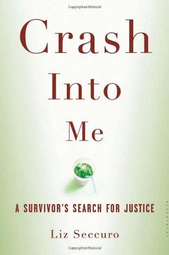 Crash Into Me: A Survivor's Search for Justice 9781596915855
