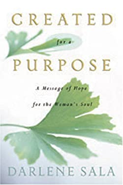 Created for a Purpose: A Message of Hope for a Woman's Soul 9781593109134