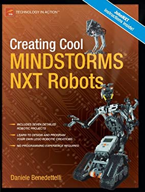 Creating Cool MINDSTORMS NXT Robots 9781590599662