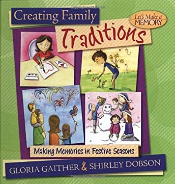 Creating Family Traditions: Making Memories in Festive Seasons 9781590523414