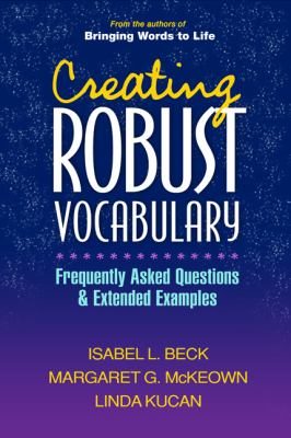 Creating Robust Vocabulary: Frequently Asked Questions and Extended Examples 9781593857547