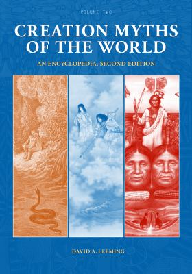Creation Myths of the World: An Encyclopedia 9781598841749