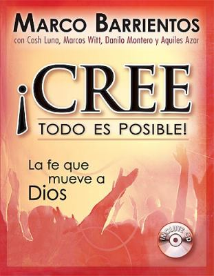 Cree Todo Es Posible! [With CD (Audio)] = Believes Anything Is Possible! 9781599791418