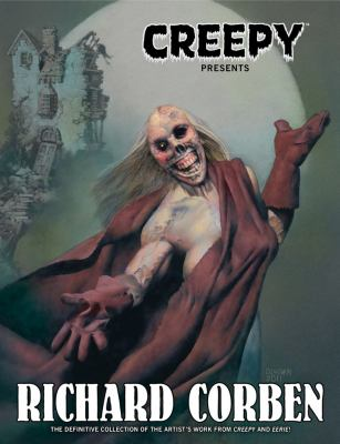 Creepy Presents Richard Corben 9781595829191