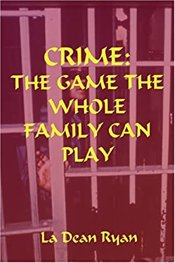 Crime: The Game the Whole Family Can Play 9781594537400
