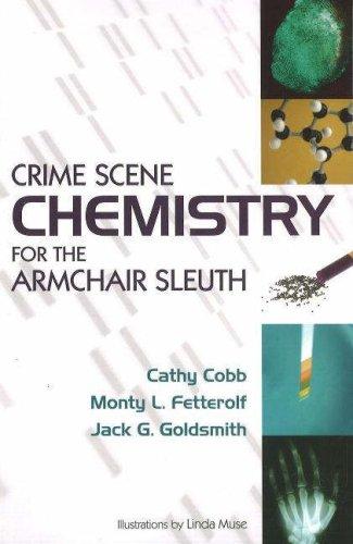 Crime Scene Chemistry for the Armchair Sleuth 9781591025054