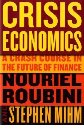 Crisis Economics: A Crash Course in the Future of Finance 9781594202506