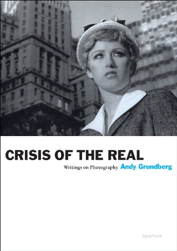 Crisis of the Real: Writings of Photography 9781597111409