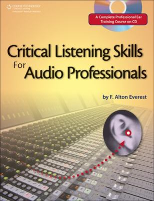 Critical Listening Skills for Audio Professionals [With CD] 9781598630237