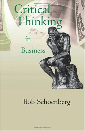 Critical Thinking in Business 9781596300248