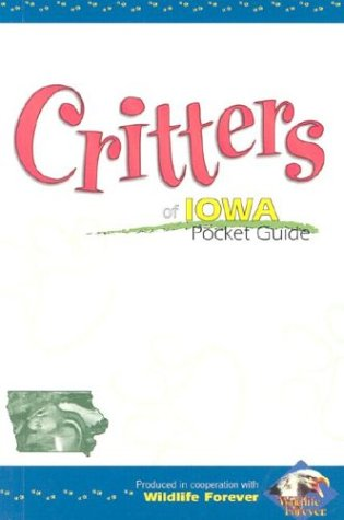 Critters of Iowa Pocket Guide 9781591930259