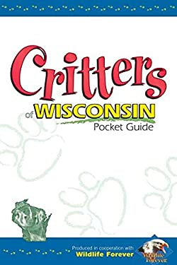 Critters of Wisconsin Pocket Guide 9781591931348